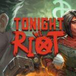 tonight-we-riot-free-game